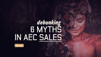 Debunking the myths in AEC salesw Demo-1