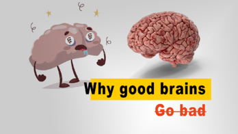 Why Good Brains Go Bad Thumbnail2-1